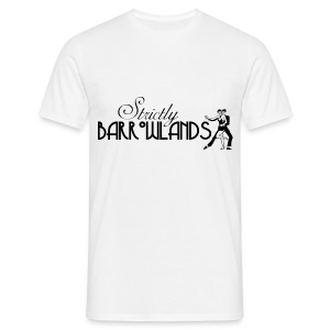 Strictly Barrowlands - Men's T-Shirt