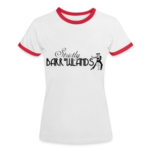 Strictly Barrowlands - Women's Ringer T-Shirt