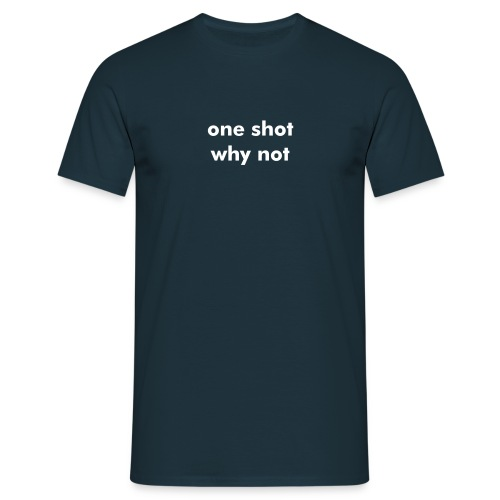 one shot - Men's T-Shirt