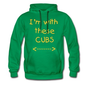 I'm with these Cubs - Men's Premium Hoodie