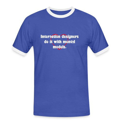 Interaction designers do it with mental models - Men's Ringer Shirt