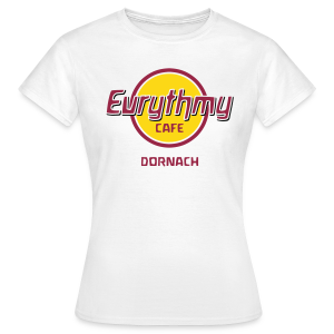 Eurythmy Cafe - Frauen T-Shirt