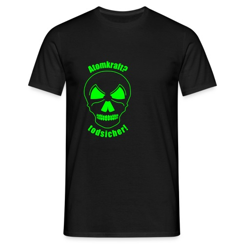 Atomkraft todsicher grün - Männer T-Shirt