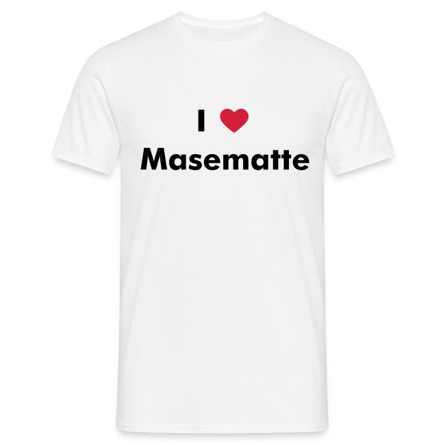 I love Masematte - Shirt