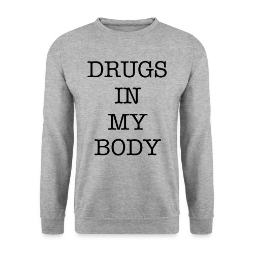DRUGS IN MY BODY GRIS - Sweat-shirt Homme