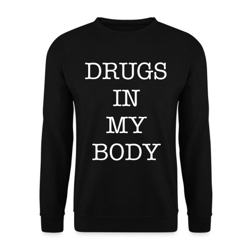 DRUGS IN MY BODY BLACK - Sweat-shirt Homme