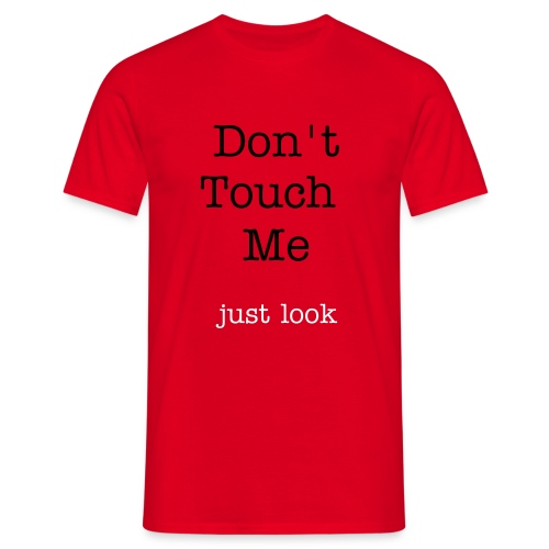 Don't touch - Männer T-Shirt