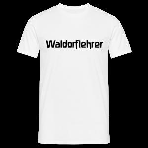 Waldorflehrer - Männer T-Shirt