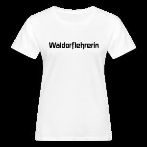 Waldorflehrerin Bio Shirt - Frauen Bio-T-Shirt