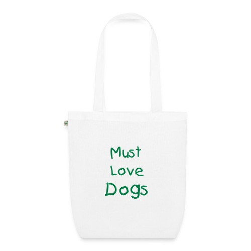 Must Love Dogs Bag - Organic - EarthPositive Tote Bag