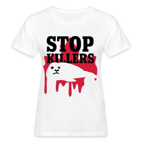 Stop Killers! - Frauen Bio-T-Shirt