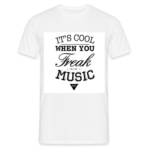 Freak on the music - Men's T-Shirt
