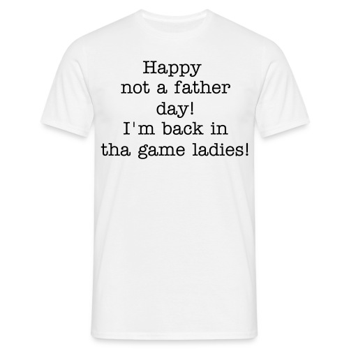 Happy not a father day! - Men's T-Shirt