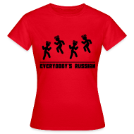 T-Shirts ~ Women's T-Shirt ~ Everbody's Russian!