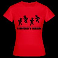 T-Shirts ~ Women's T-Shirt ~ Everbody's Russian!