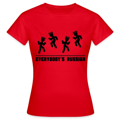 Everbody's Russian! - Women's T-Shirt