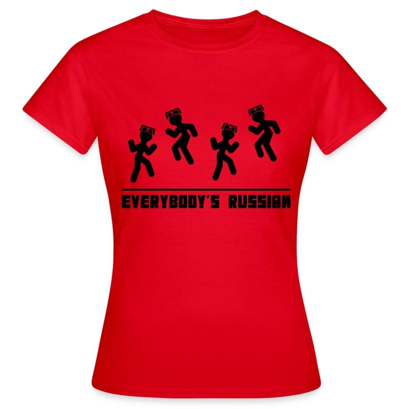 Everbody's Russian! - Women's T-Shirt