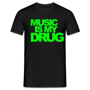 Green Music is my Drug - 19 Colours - Men's T-Shirt