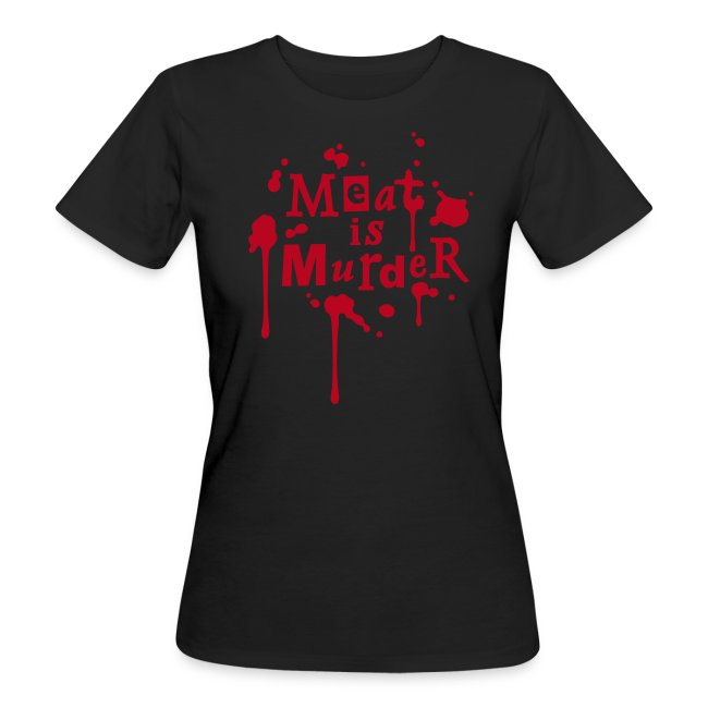Womens BIO Shirt 'Meat is Murder'