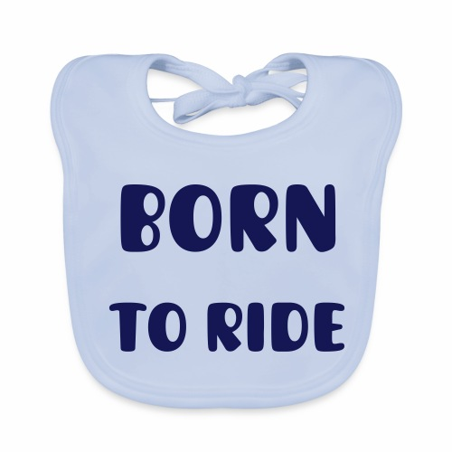 Baby Bib - Born to Ride - Baby Organic Bib
