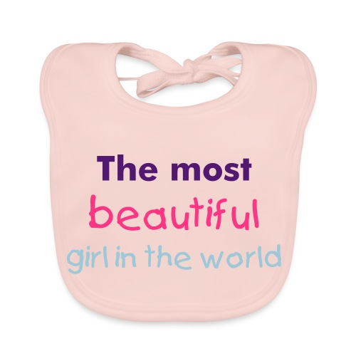 THE MOST BEAUTIFUL GIRL IN THE WORLD BIB - Baby Organic Bib