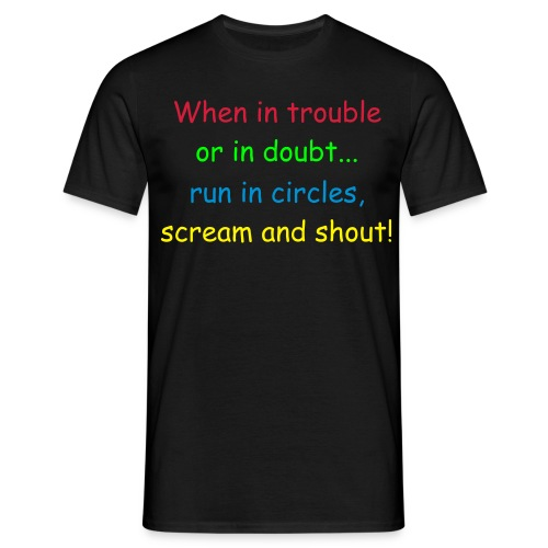 when in trouble... - Männer T-Shirt