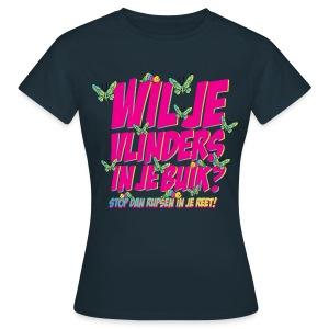 Girlie: Wil je vlinders in je buik? Stop rupsen in je reet! - Vrouwen T-shirt