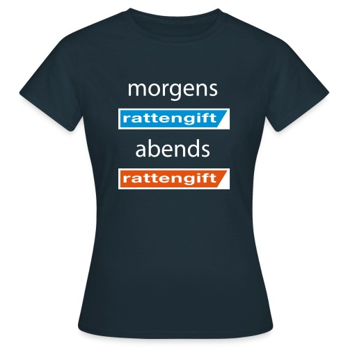 morgens rattengift abends rattengift - T-Shirt Frauen - Frauen T-Shirt