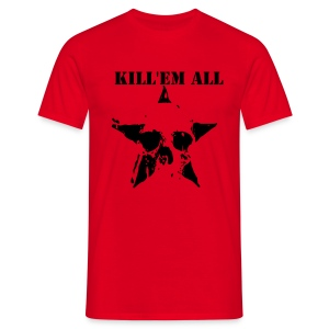 KILL'EM ALL - Men's T-Shirt