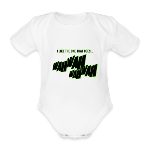 I like the one that goes wah wah baby grow - Organic Short-sleeved Baby Bodysuit