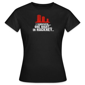 I survived one night in hackney - Women's T-Shirt