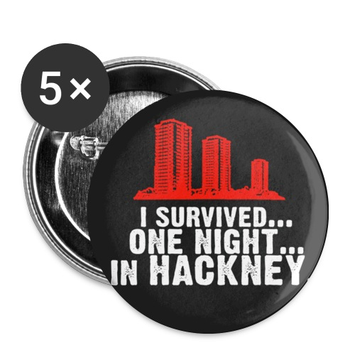 I survived one night in hackney - Buttons medium 1.26/32 mm (5-pack)