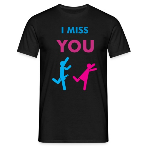 I miss you (H) - T-shirt Homme