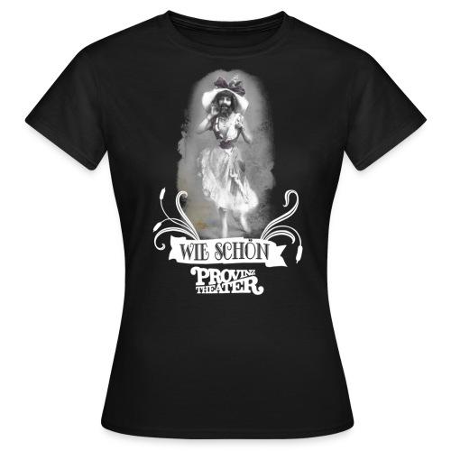 wie schön - mädels - Frauen T-Shirt