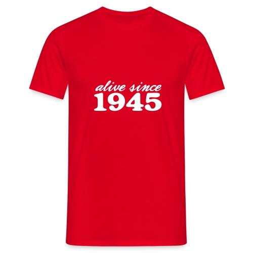 Herren-Shirt Alive since 1945 - Männer T-Shirt