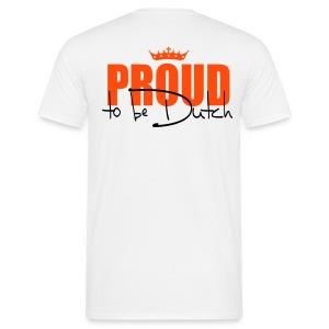 Proud To Be Dutch - Mannen T-shirt