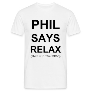 Phil Says Relax - Men's T-Shirt