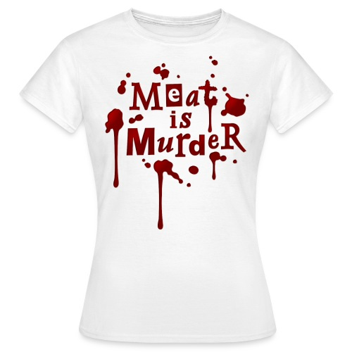 Meat is murder - Frauen T-Shirt