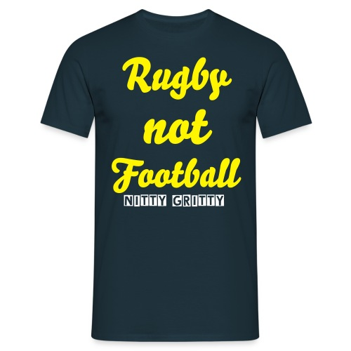 Nitty Gritty Rugby Not Football tee  - Men's T-Shirt