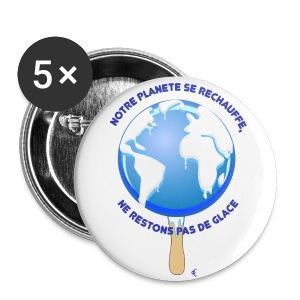 Notre planête se réchauffe, ne restons pas de glace - Badge grand 56 mm