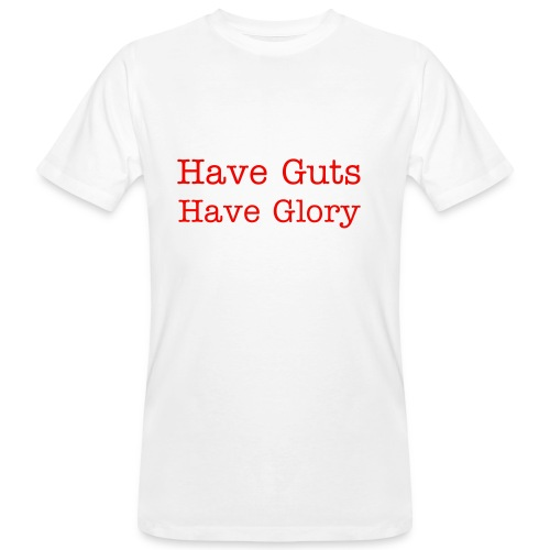 Have Guts Have Glory - Men's Organic T-shirt
