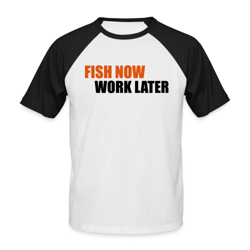 Fish Now T Shirt - Men's Baseball T-Shirt