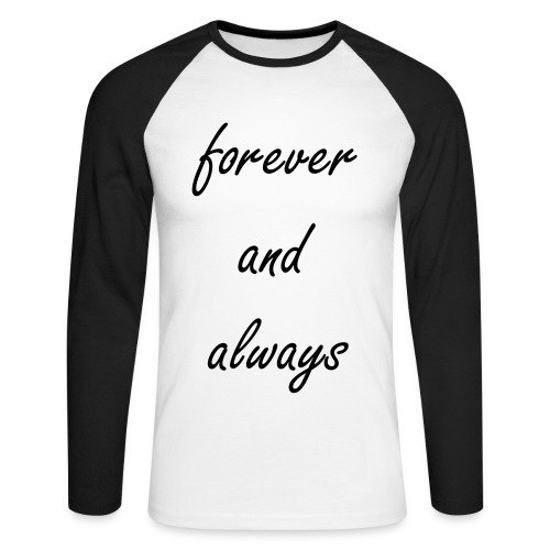 mens  long seeve forever and always - Men's Long Sleeve Baseball T-Shirt