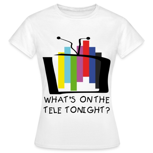What's on the tele? - T-shirt dam
