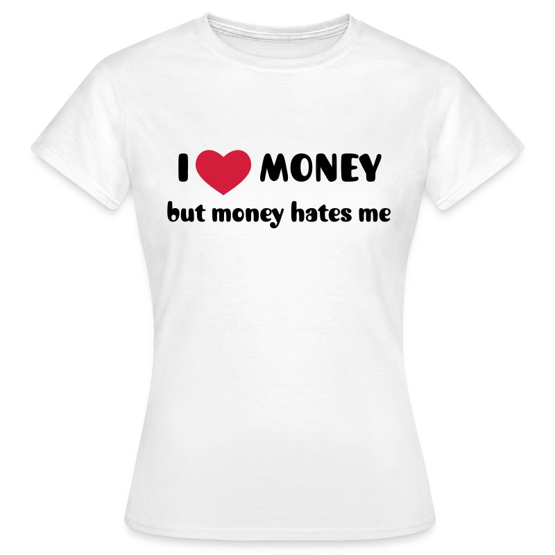 Women's I heart money t-shirt  - Women's T-Shirt