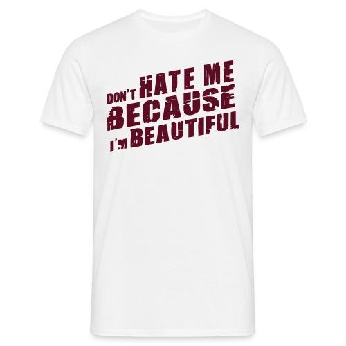 Don't hate me - T-skjorte for menn