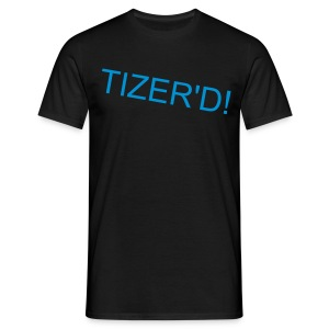TIZER'D (4LIFE) - Men's T-Shirt