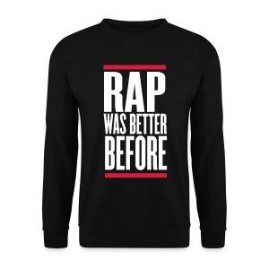 Rap was better before - Männer Pullover