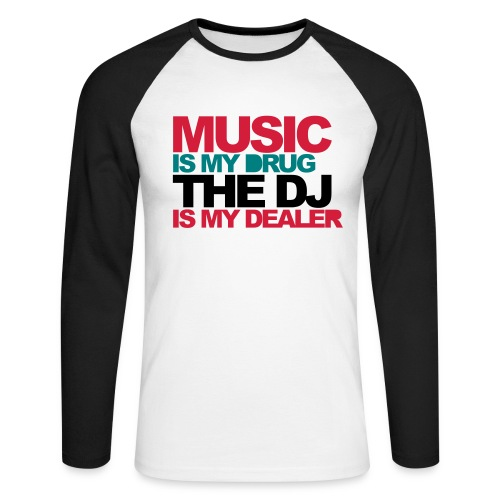 MUSIK IS MY DRUG - THE DJ IS MY DEALER - Männer Baseballshirt langarm