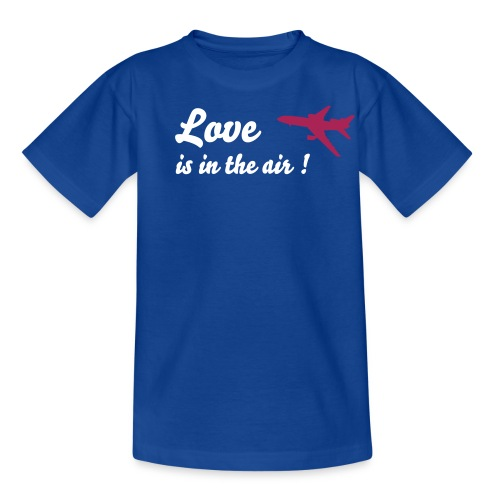 Love is in the air! - Teenager T-Shirt